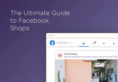 The ultimate guide to Facebook Shops