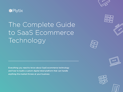 The complete guide to SaaS Ecommerce Technology