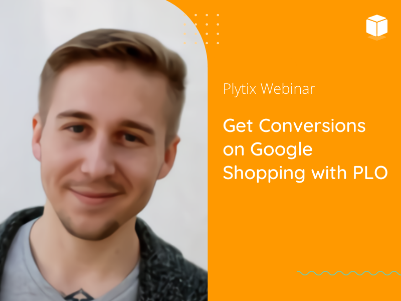 Get More Conversions on Google Shopping with Product Listing Optimization - Plytix