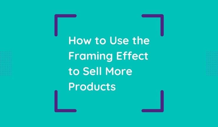 Framing Effect for Online Ecommerce Sales