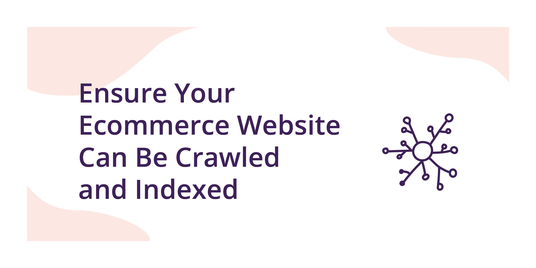 Ecommerce SEO-crawling and indexing