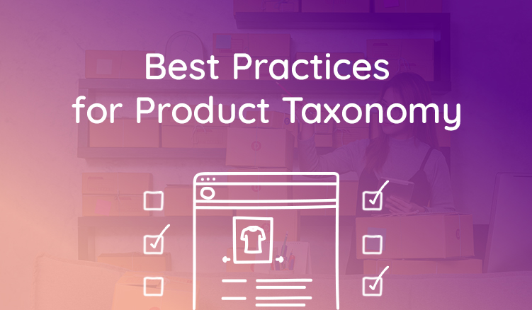 Product taxonomy plays such an important role in ecommerce success