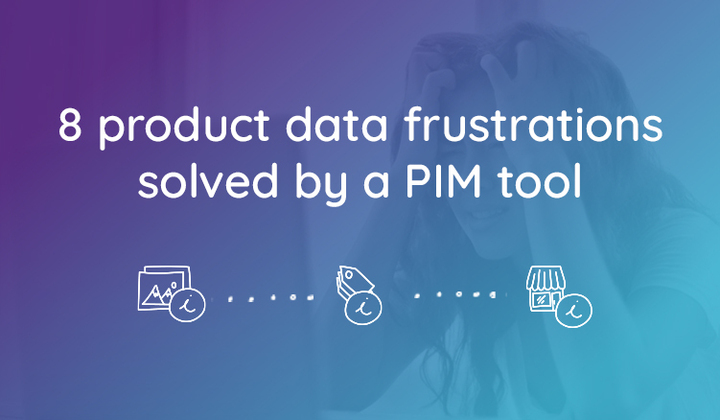 Illustration of product data frustrations that a Product Information Management tool can solve