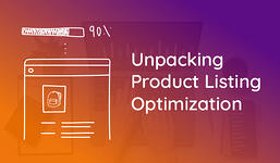Why Search and Discovery Matters For Product Listing Optimization