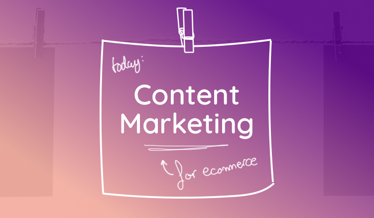 Content marketing tips for ecommerce