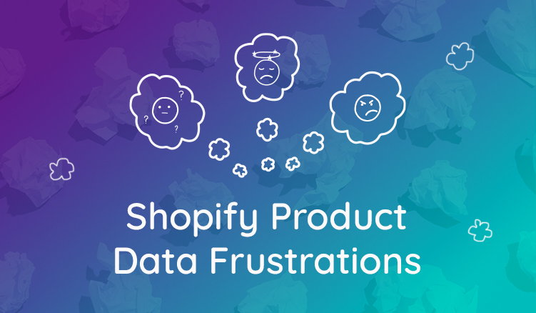 Shopify Plus Product Content Frustrations Solved By a PIM