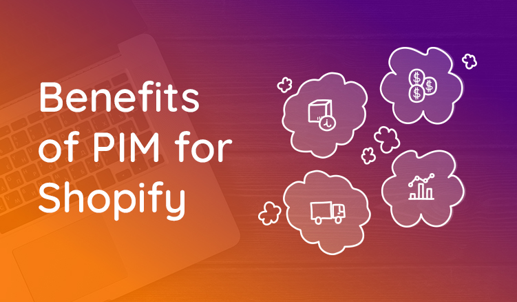 Benefits of PIM for Shopify