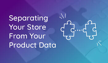 Why You Should Separate Your Shopify Store From Your Product Data