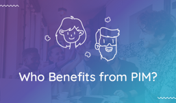 3 Teams That Benefit From PIM Software