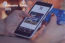 Ecommerce Trends 2020
