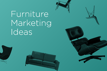 Furniture Marketing Ideas