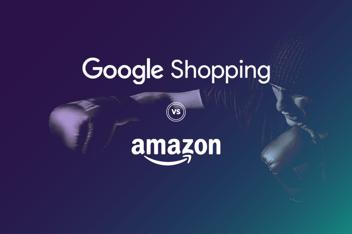 Google Shopping vs Amazon