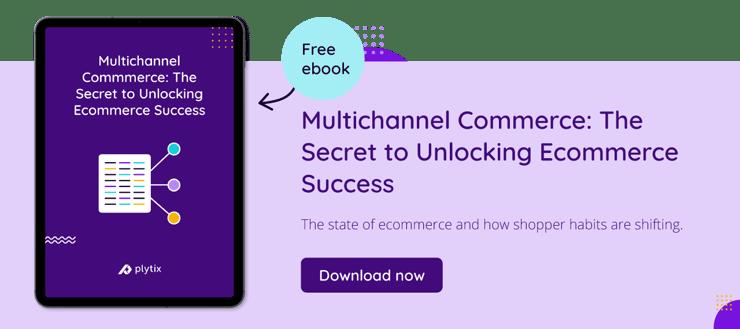 Download a FREE guide to unlock multichannel commerce secrets
