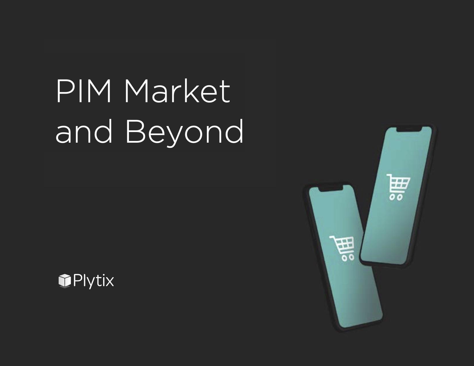 PIM Market and Beyond 2020