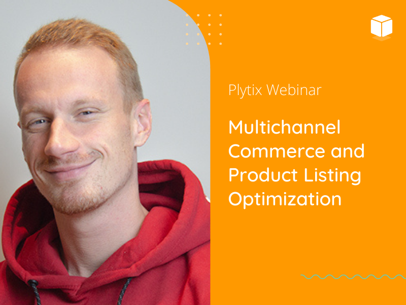 Intro to Multichannel Commerce and Product Listing Optimization - Plytix