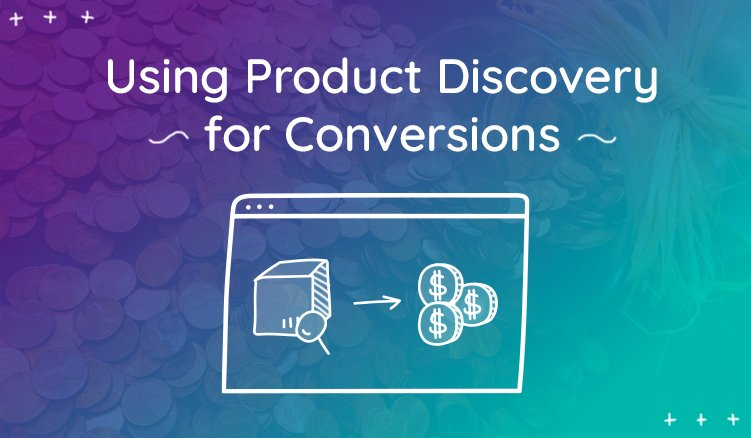 Easy Ways To Get More Sales Using Product Discovery