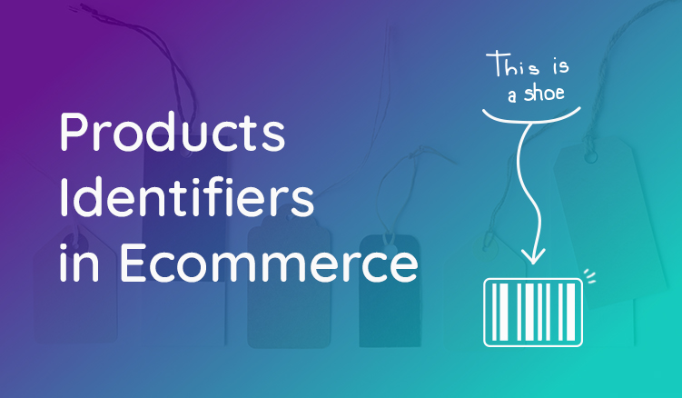 The Need For Unique Product Identifiers When Selling Online