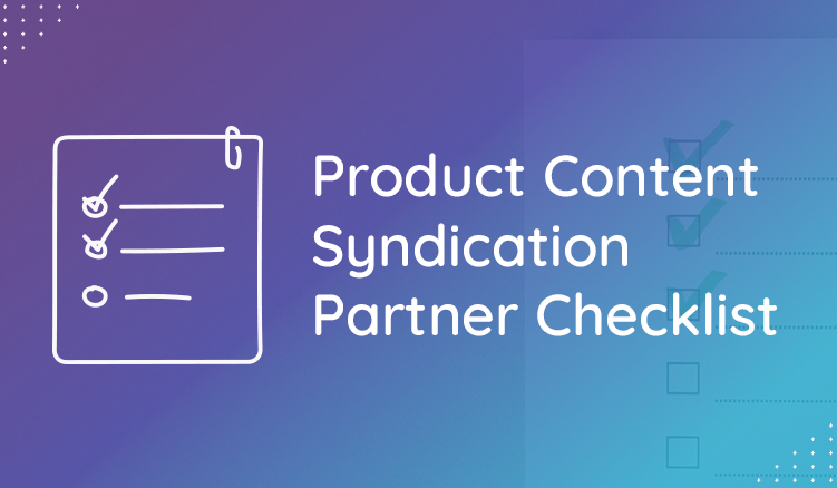 Tips For Finding a Product Content Syndication Partner—A Guide For SMBs