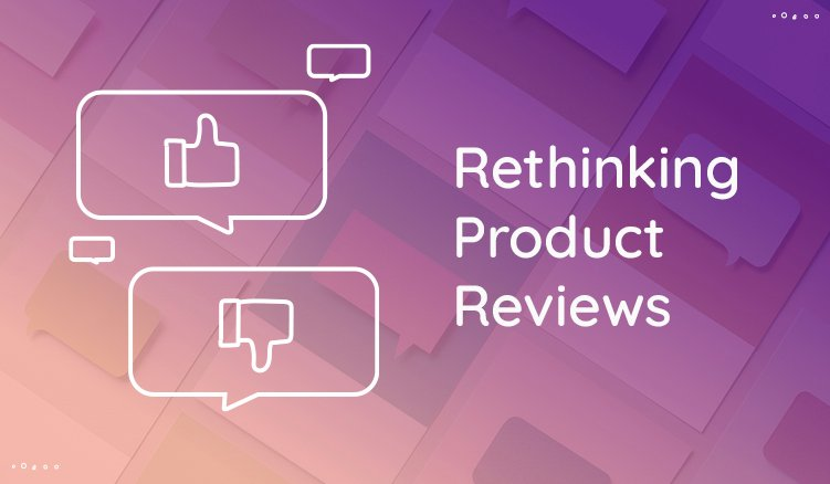 Social Product Reviews—Why You Should Care