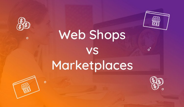 Web Shops vs. Marketplaces: Who Is Winning The Race For Customer Attention?