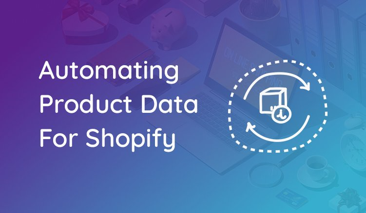 5 Steps To Start Automating Content For Shopify With PIM