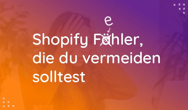 Fehler, Die Du In Shopify Vermeiden Solltest