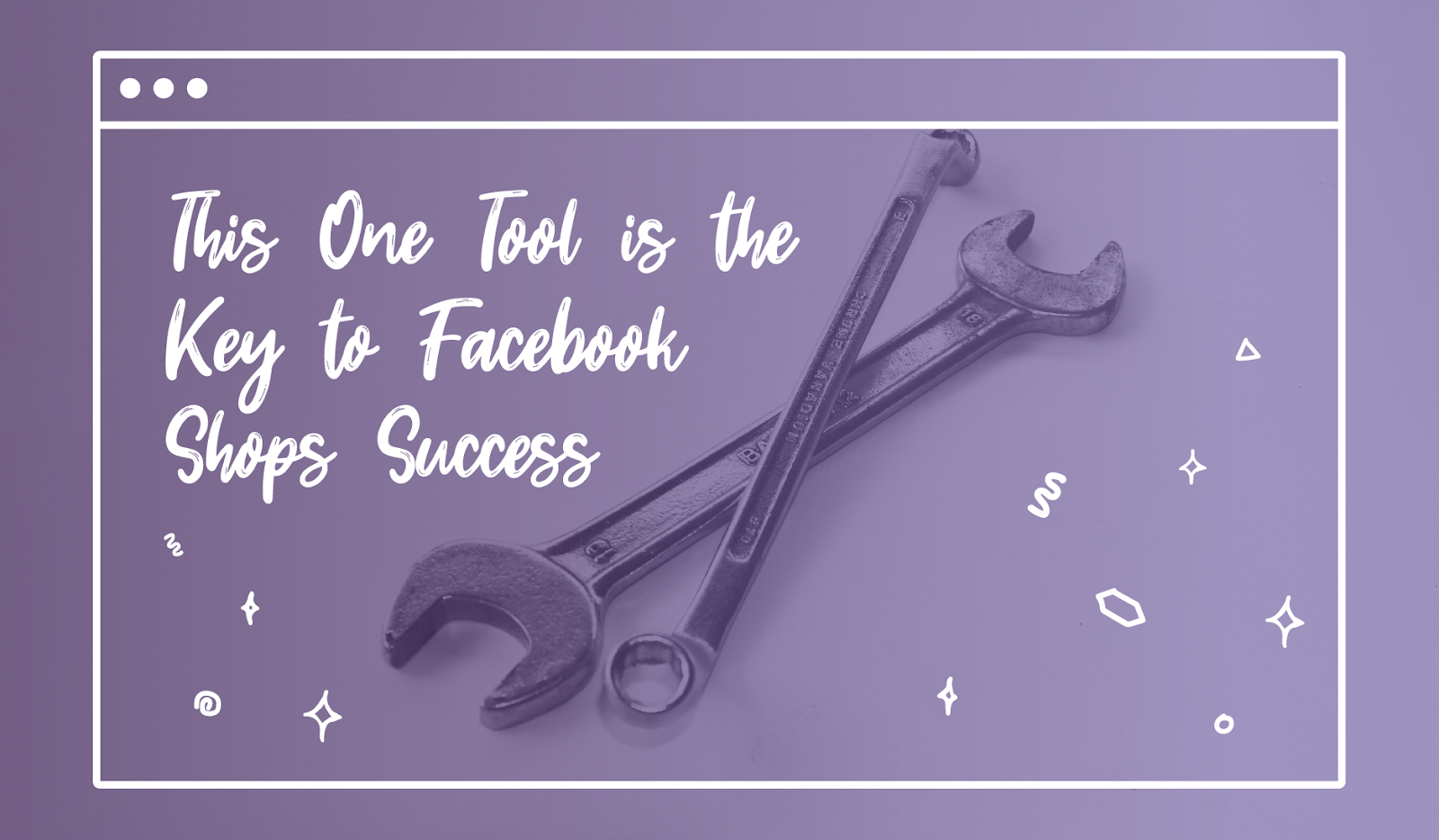 This One Tool is the Key to Facebook Shops Success